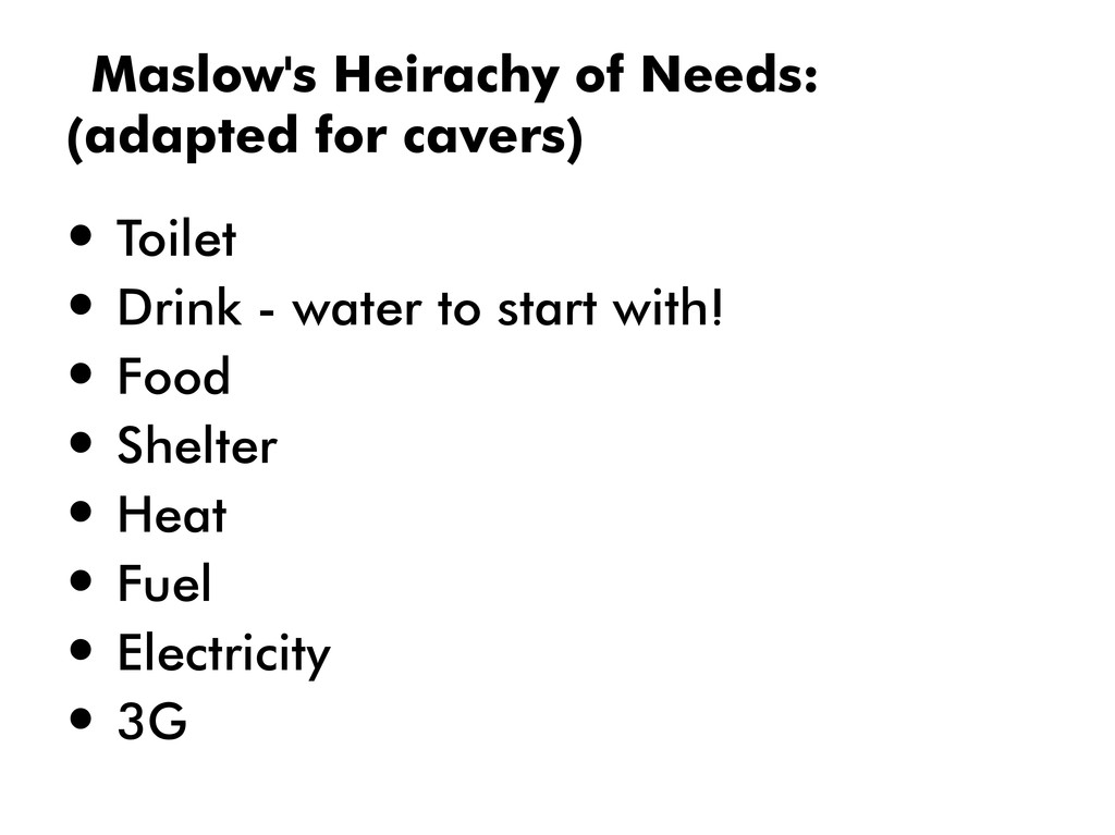 Maslow's Heirachy of Needs: (adapted for cavers...