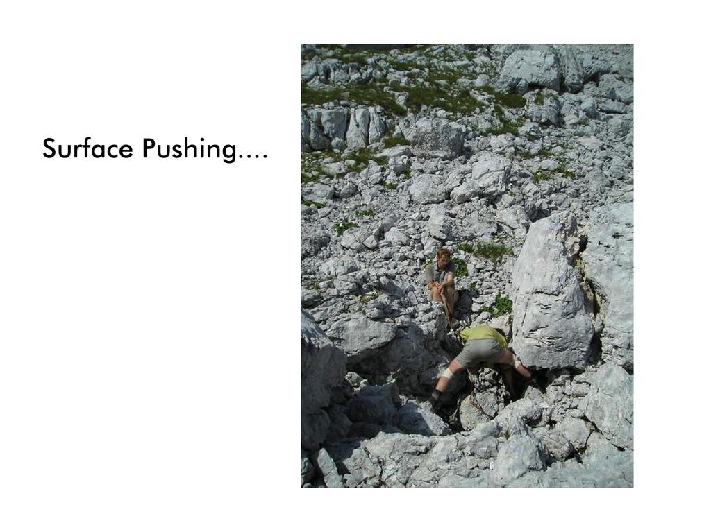 Surface Pushing....