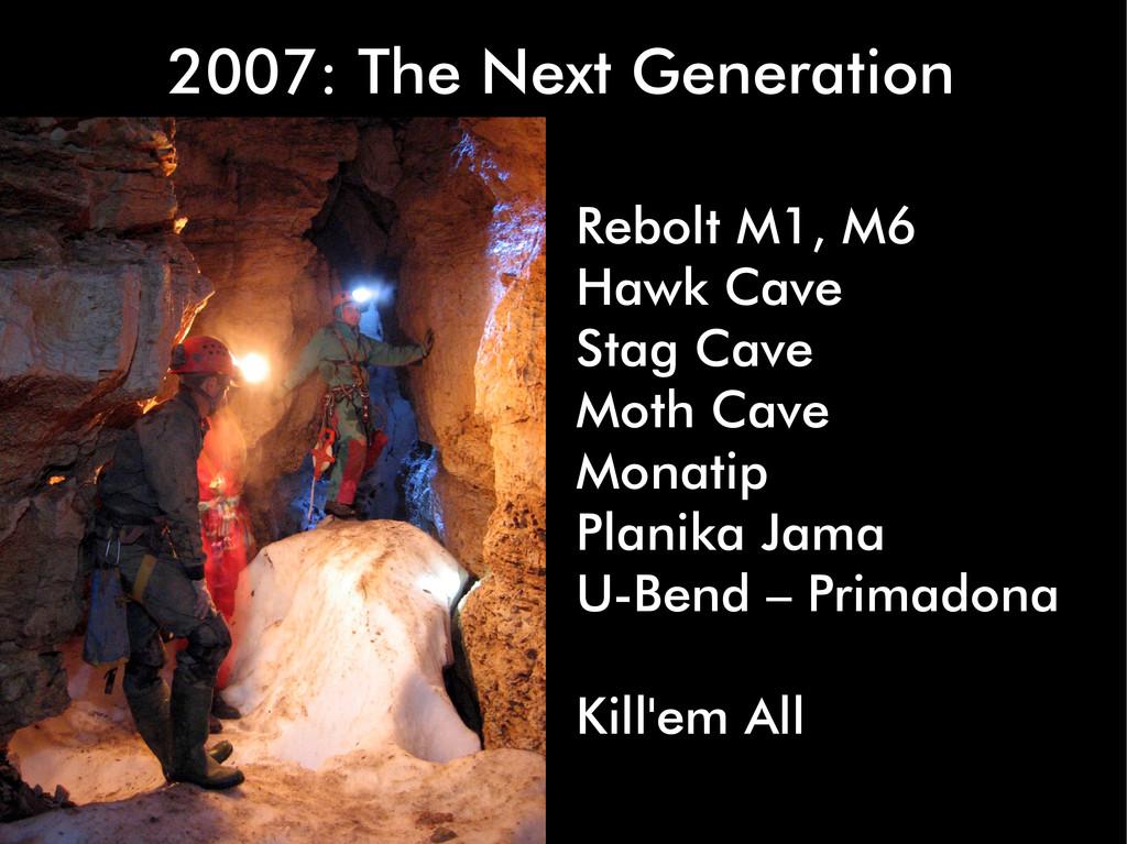 2007: The Next Generation Rebolt M1, M6 Hawk Ca...