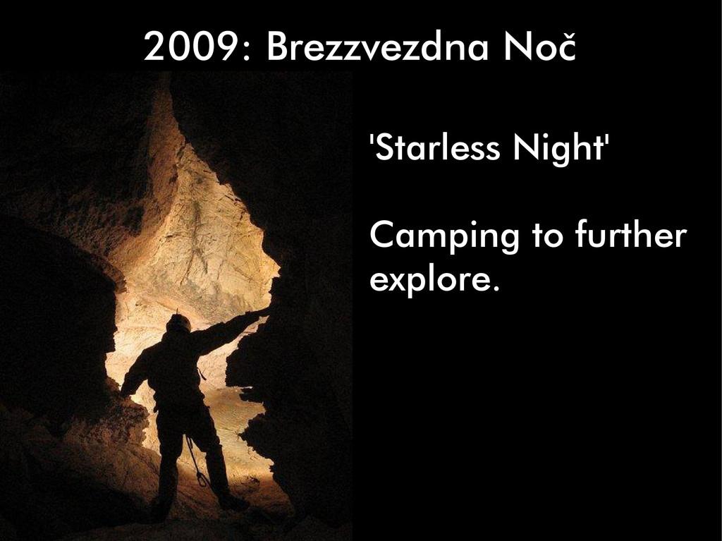 2009: Brezzvezdna Noč 'Starless Night' Camping ...