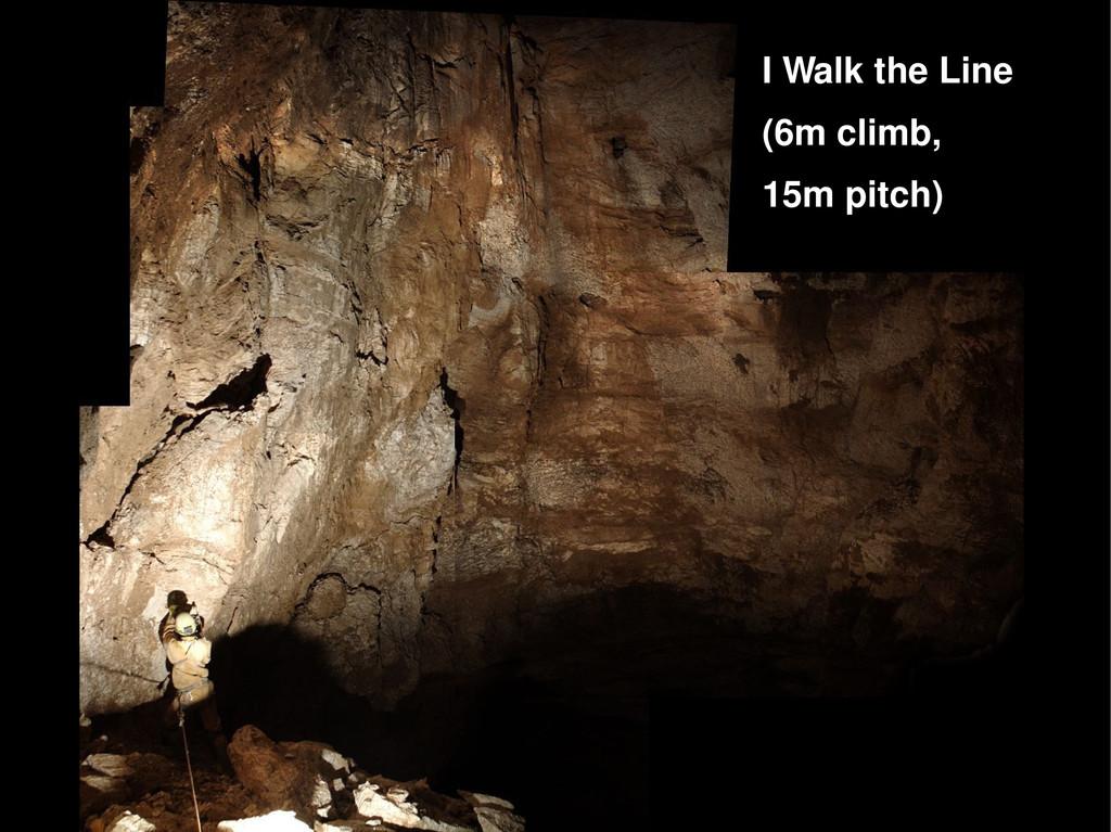 I Walk the Line (6m climb, 15m pitch)