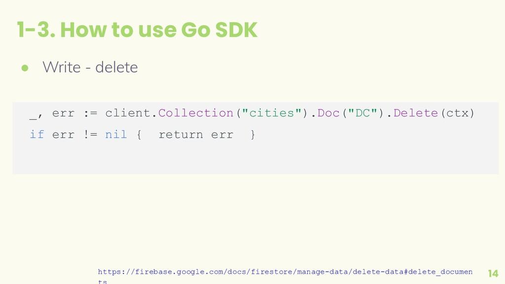 1-3. How to use Go SDK 14 ● Write - delete _, e...