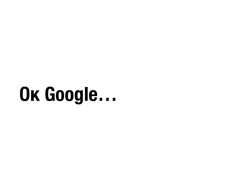 Ок Google…