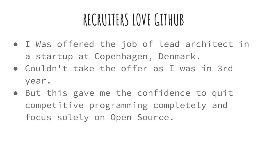 RECRUITERS LOVE GITHUB ● I Was offered the job ...