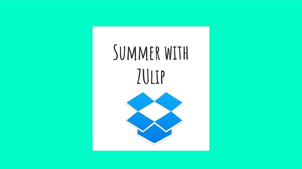 Summer with ZUlip