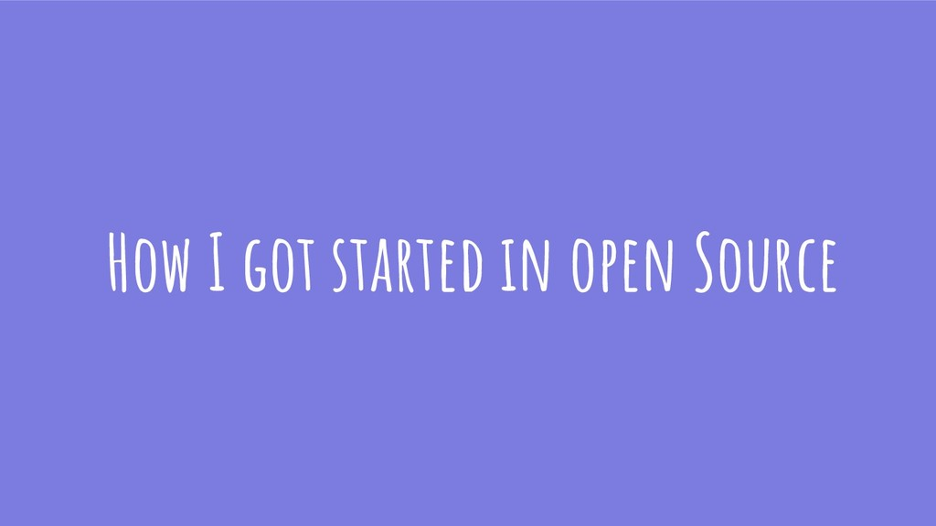 How I got started in open Source