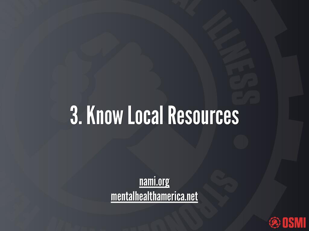 3. Know Local Resources nami.org mentalhealtham...