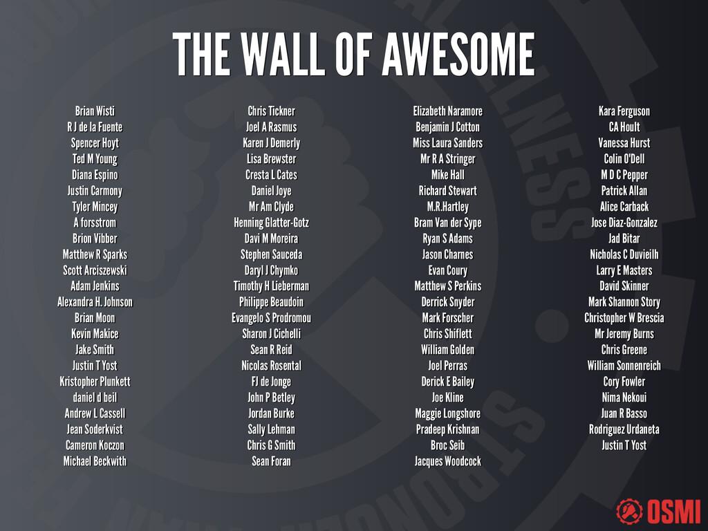 THE WALL OF AWESOME Brian Wisti R J de la Fuent...