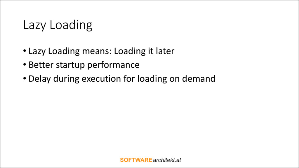 Lazy Loading • Lazy Loading means: Loading it l...