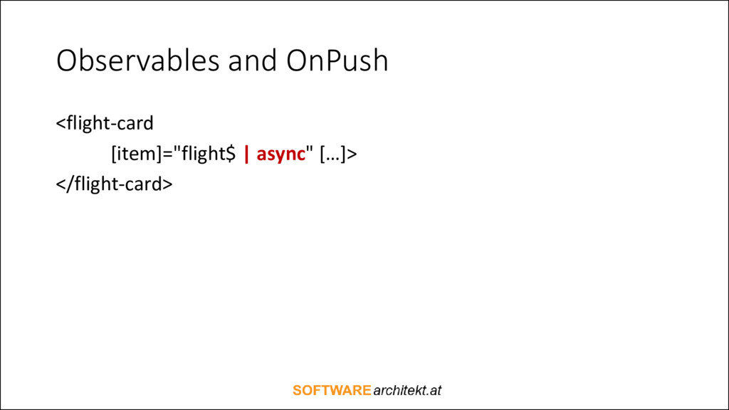 "Observables and OnPush <flight-card [item]=""fli..."