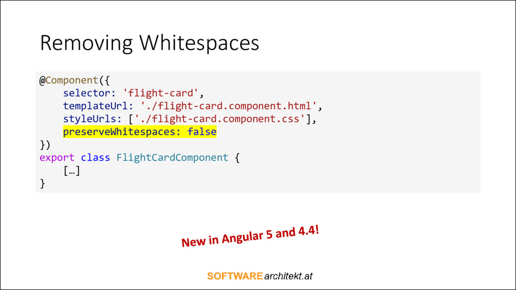 Removing Whitespaces @Component({ selector: 'fl...