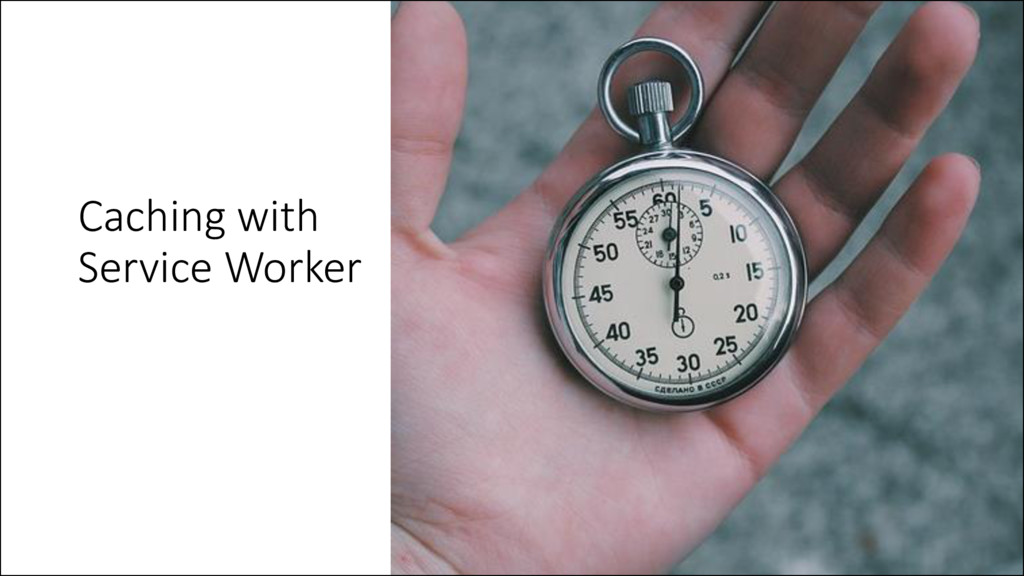 Caching with Service Worker