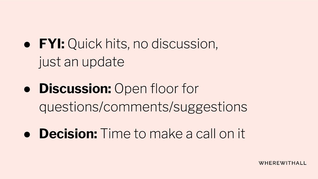 ● FYI: ● Discussion: ● Decision: