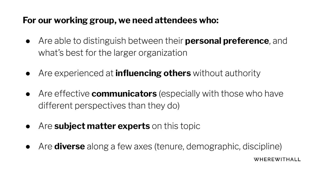 For our working group, we need attendees who: ●...