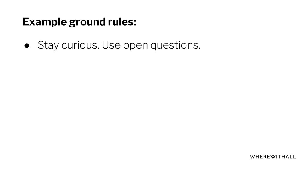 Example ground rules: ●