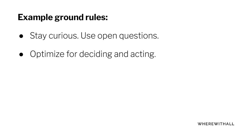 Example ground rules: ● ●