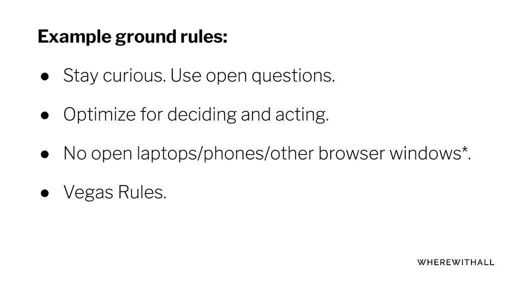 Example ground rules: ● ● ● ●