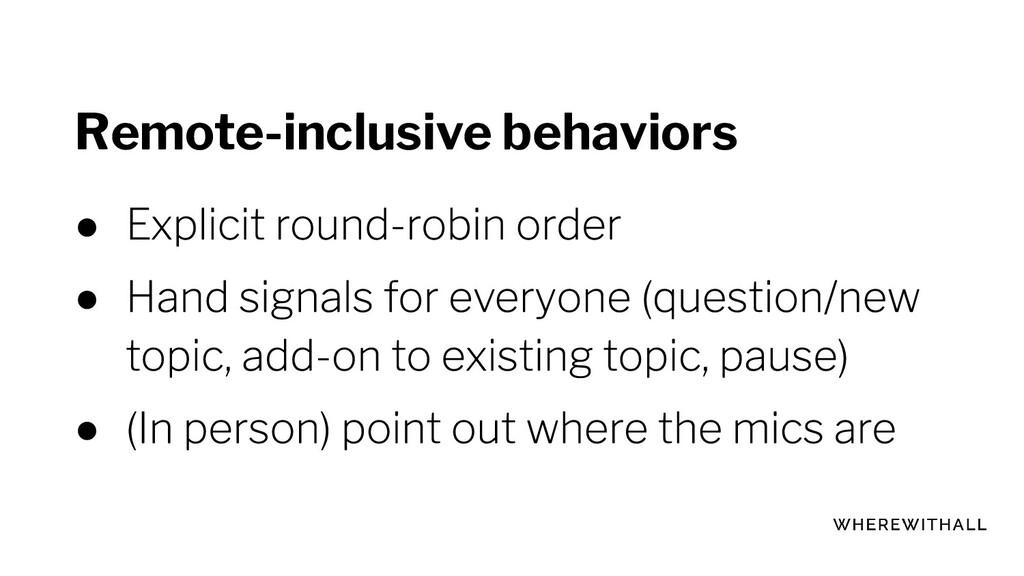 Remote-inclusive behaviors ● ● ●