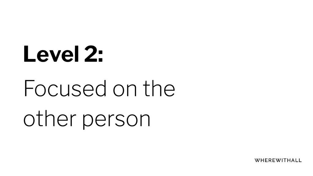 Level 2: