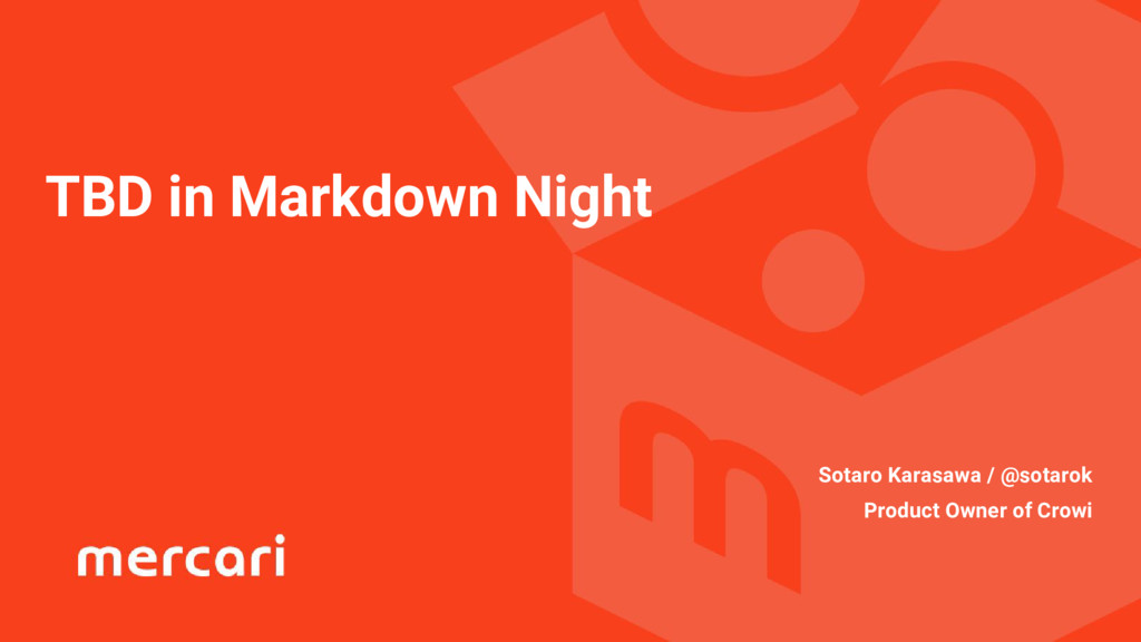 TBD in Markdown Night Sotaro Karasawa / @sotaro...