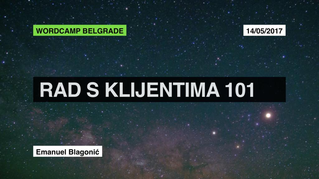 WORDCAMP BELGRADE 14/05/2017 RAD S KLIJENTIMA 1...