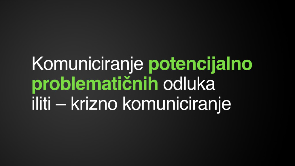 Komuniciranje potencijalno problematičnih odluk...
