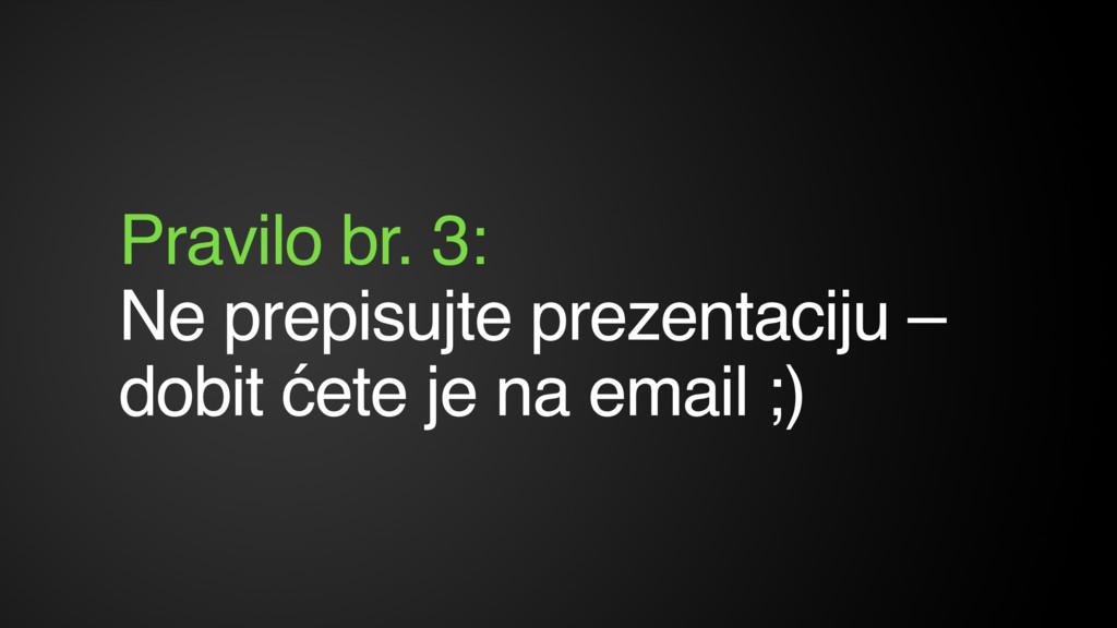 Pravilo br. 3: Ne prepisujte prezentaciju – do...