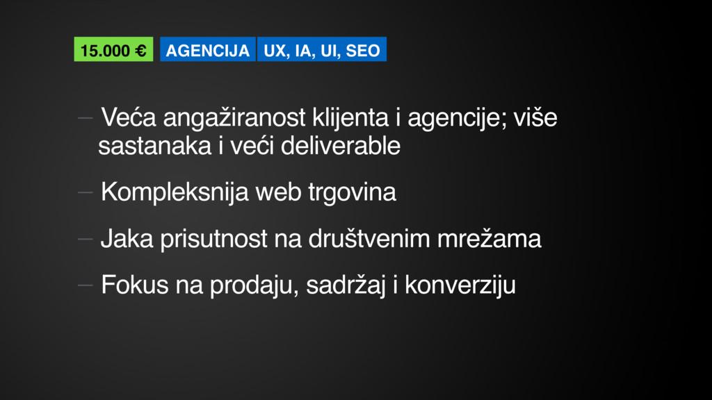 — Veća angažiranost klijenta i agencije; više s...