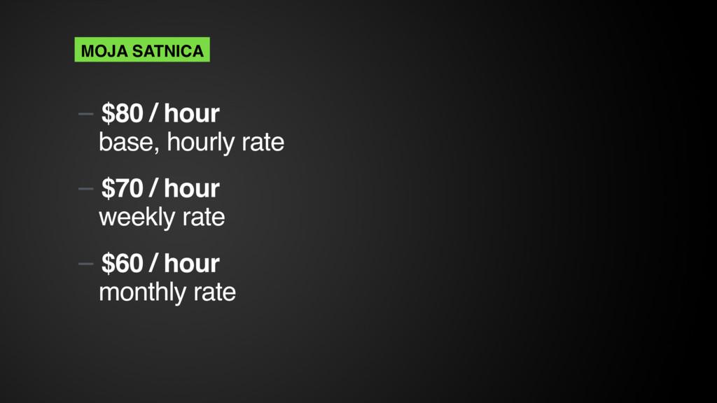 — $80 / hour base, hourly rate — $70 / hour w...