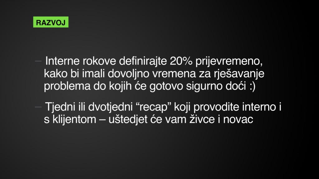 — Interne rokove definirajte 20% prijevremeno, ...