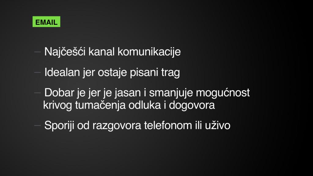 — Najčešći kanal komunikacije — Idealan jer ost...