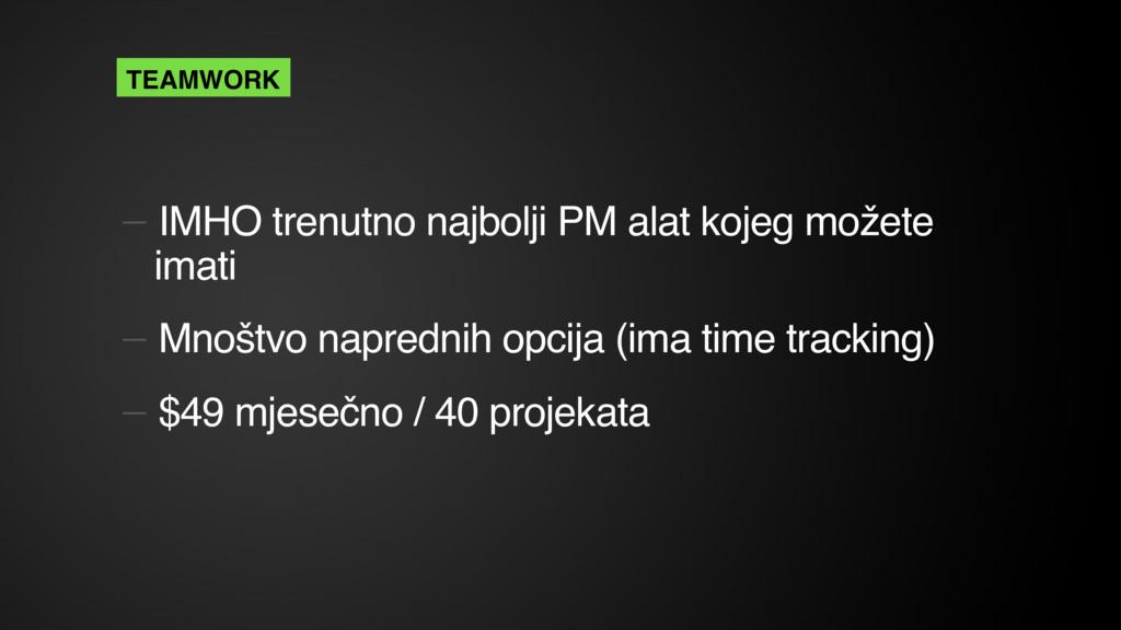 — IMHO trenutno najbolji PM alat kojeg možete i...