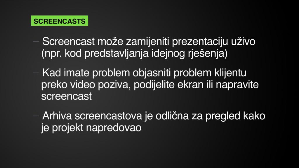 — Screencast može zamijeniti prezentaciju uživo...