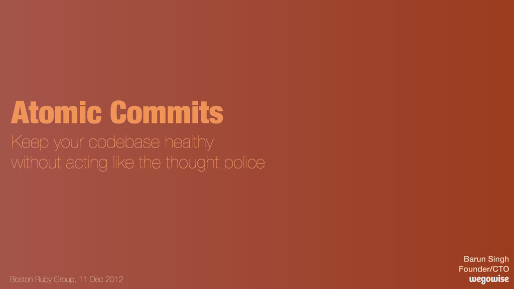 Atomic Commits Keep your codebase healthy witho...