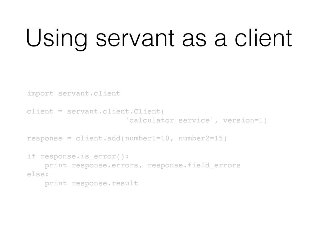 Using servant as a client import servant.client...