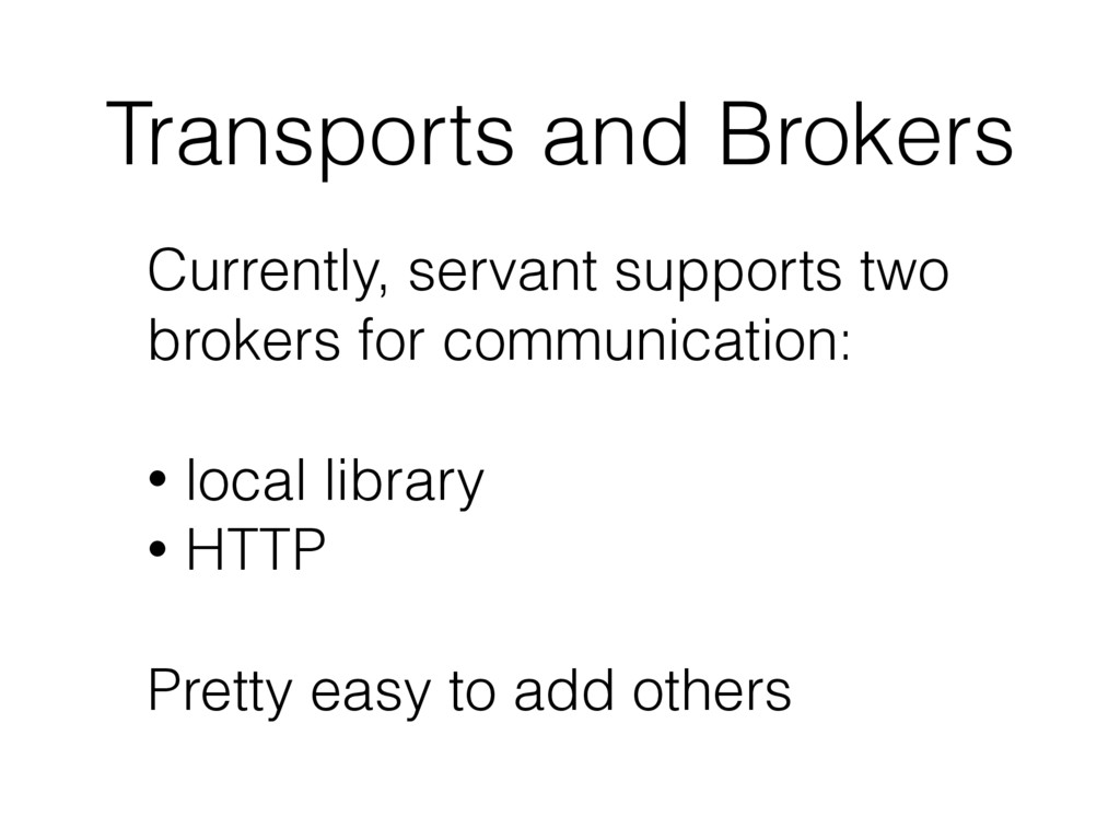 Transports and Brokers Currently, servant suppo...