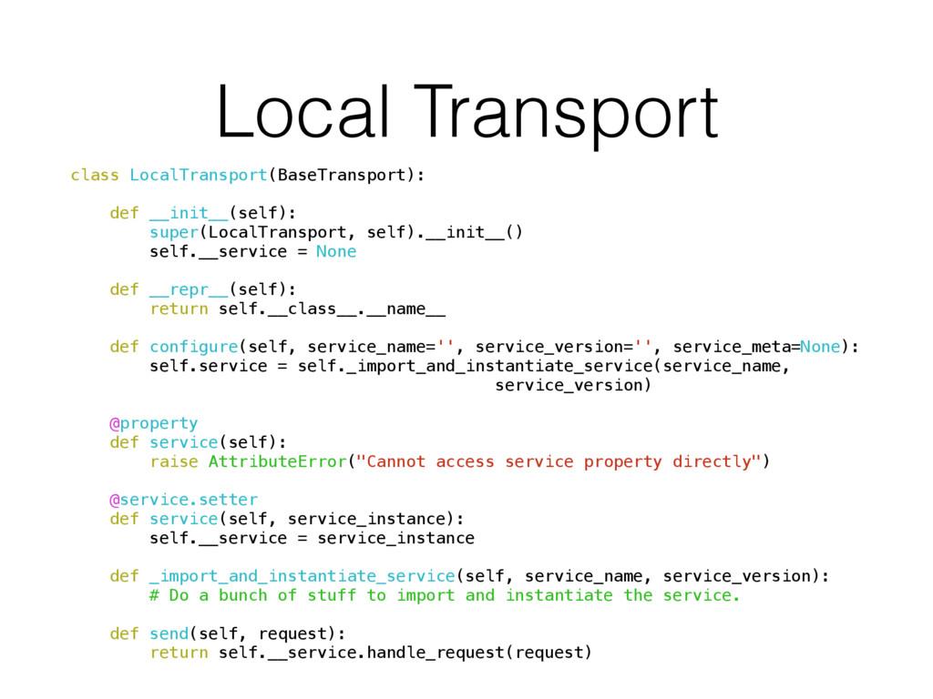 Local Transport class LocalTransport(BaseTransp...