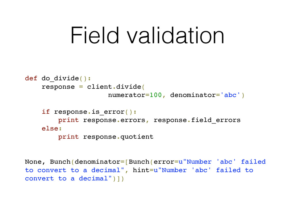 Field validation def do_divide(): response = cl...