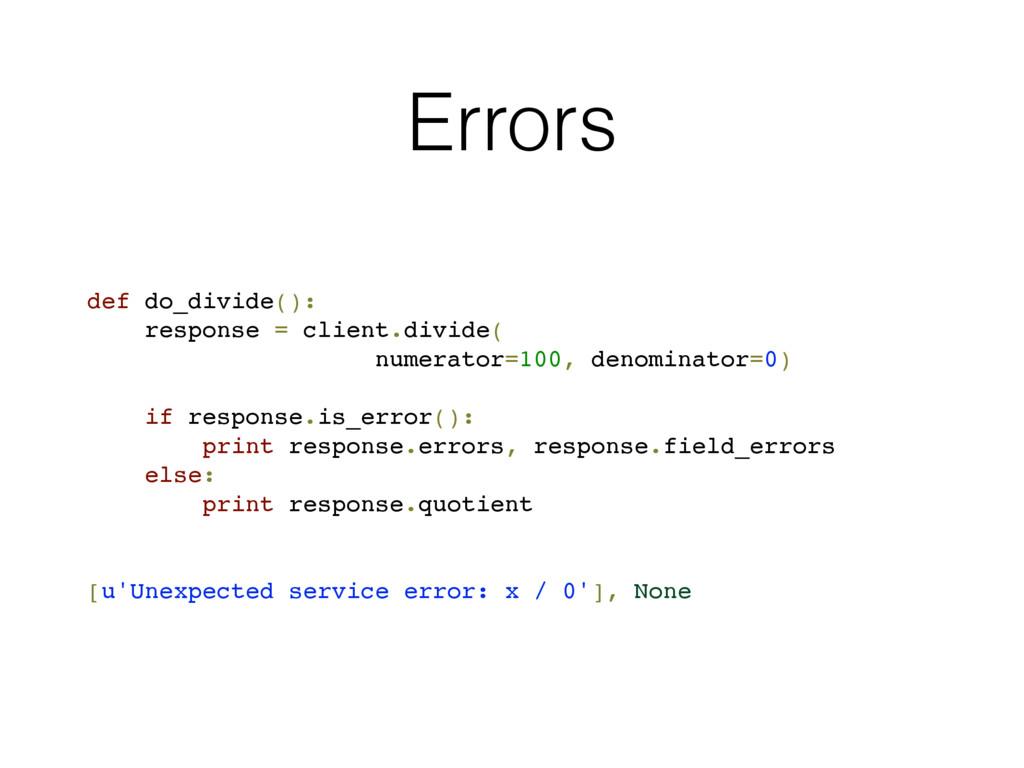 Errors def do_divide(): response = client.divid...