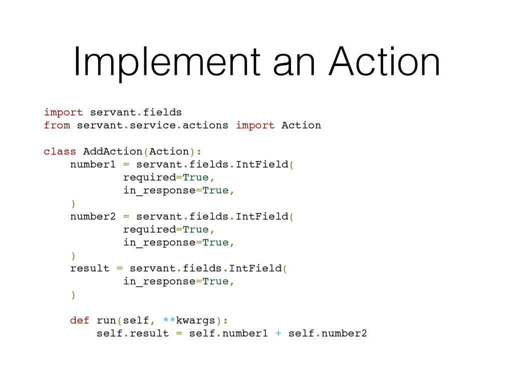 Implement an Action import servant.fields from ...