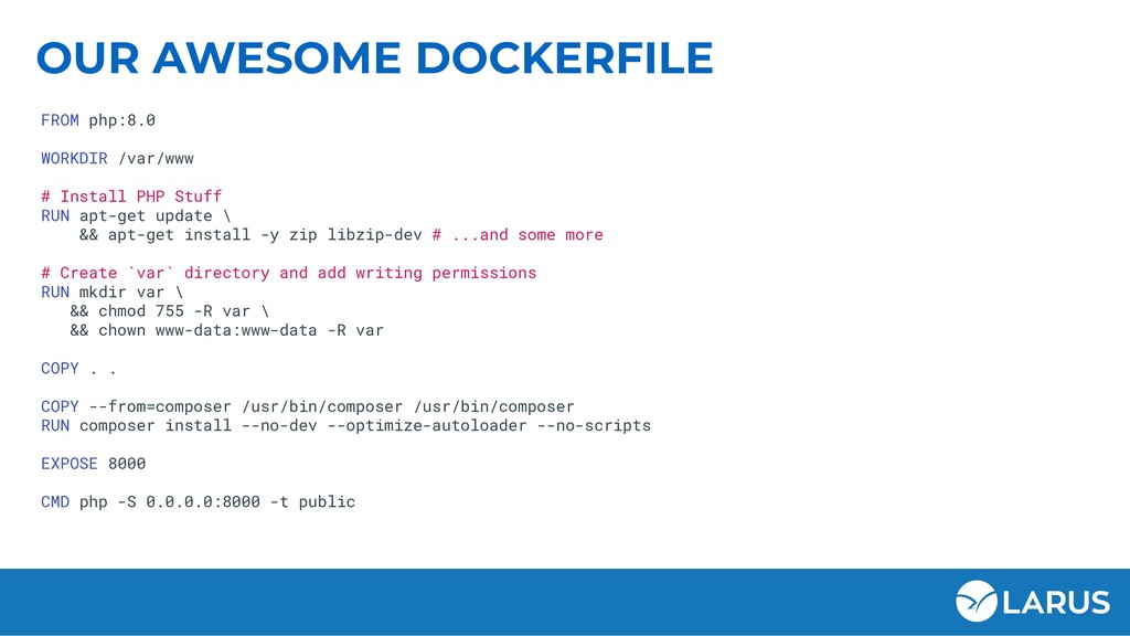 OUR AWESOME DOCKERFILE FROM php:8.0 WORKDIR /va...