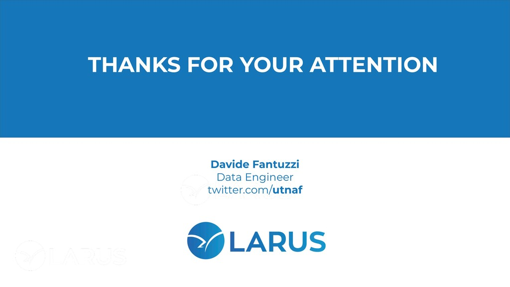 THANKS FOR YOUR ATTENTION Davide Fantuzzi Data ...