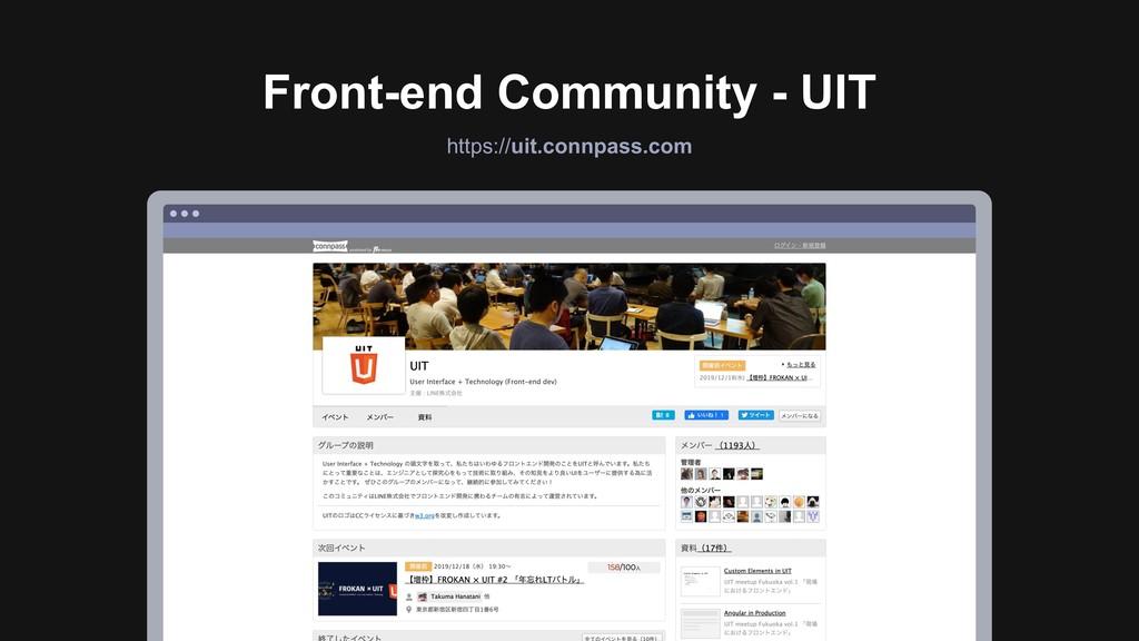Ƃ https://uit.connpass.com Front-end Community ...