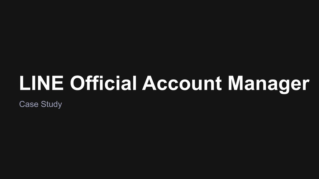 Case Study LINE Official Account Manager