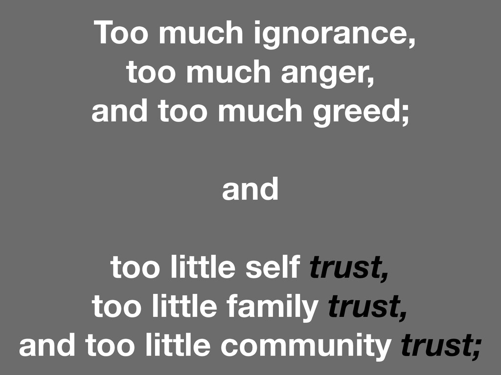 Too much ignorance, too much anger, and too muc...