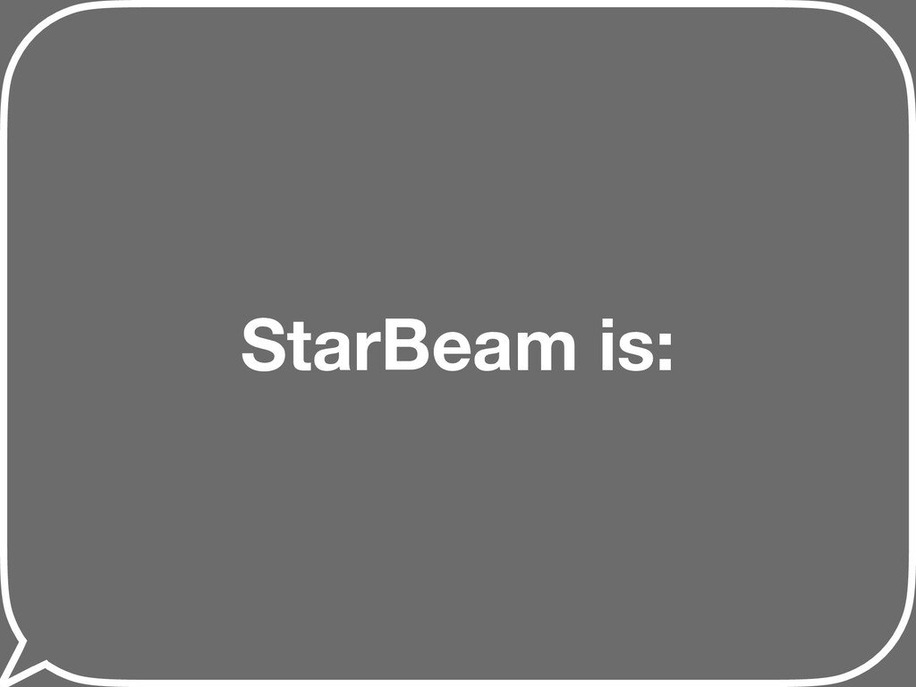 StarBeam is: