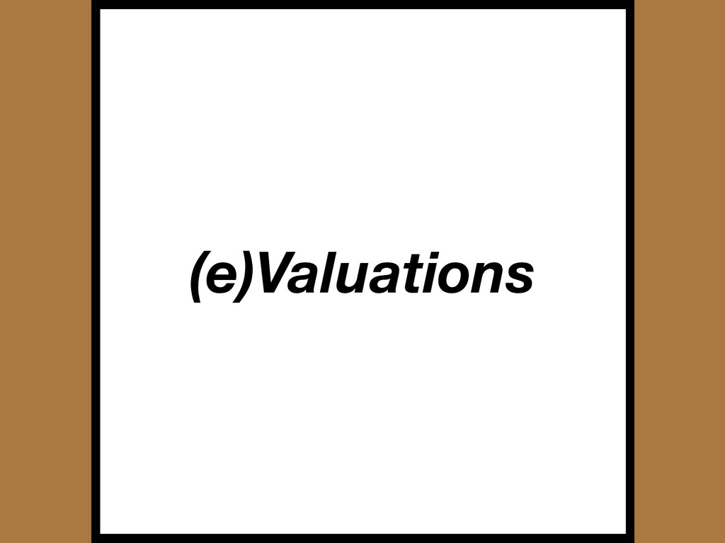 (e)Valuations