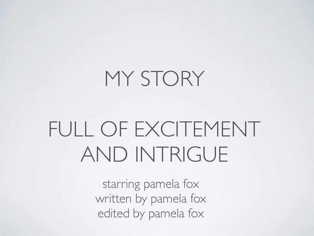 MY STORY FULL OF EXCITEMENT AND INTRIGUE starri...