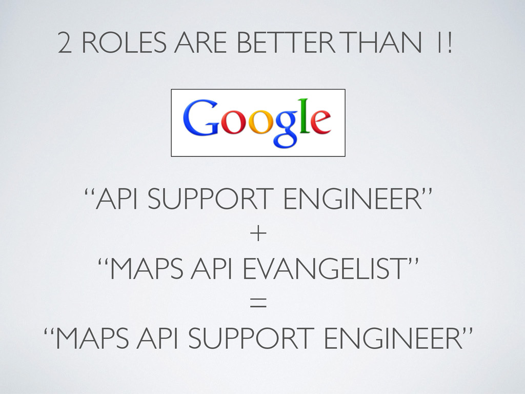 """API SUPPORT ENGINEER"" + ""MAPS API EVANGELIST"" ..."