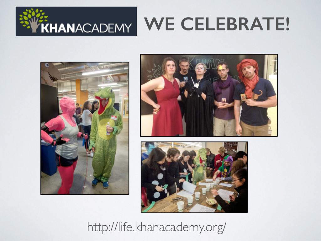 WE CELEBRATE! http://life.khanacademy.org/